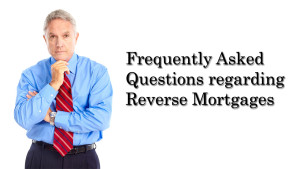 FAQs about  Reverse Mortgages